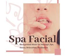 Spa Facial: Background Music for Massage, Spa, Sauna, Relaxation, Meditation