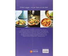 Tajine vegetarisch: 100 internationale Rezepte aus dem Lehmtopf