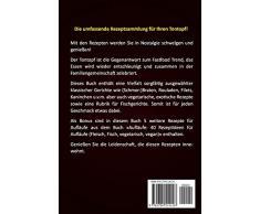 Römer Rezeptbuch: Viele Rezepte für Ofengerichte, Braten, Schmorbraten, Fisch u.v.m. Für Tontopf oder Tajine geeignet. Bonus: 5 Zusatzrezepte für leckere Aufläufe.
