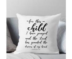 Pour cet enfant que j'ai prié, 1 Samuel 1:27 Coussin