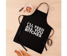 Je vais vous nourrir toutes les salopes / Blague de cuisine hilarante et drôle Tablier