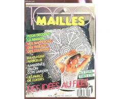 1000 Mailles - N°82 - Juillet 1988 / Pour Decorer La Maison - Des Napperons - Des Rideaux - Des Coussins - La Cuisine Minceur - Ambiance Salon Cote Jardin - Les Pars De Loisirs - 3 Tops Tres ...