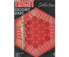 Tricot Selection - Crochet D'art / N°19 - Avril 1976 / Centre De Table Etoile De Neige - Napperon Hexagonal - Centre De Table Et Napperon - Coussins Ronds, Carres - Centre De Table Alliance ...