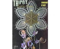 Tricot Selection - Crochet D'art / N°8 - Fevrier 1974 / Ensemble De Table - Ensemble Pour Divan, Fauteuil Et Table Basse Elegance - Centre De Table Begonia - Vaguelettes - Napperon Houx ...