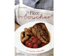 La Pièce Du Boucher - 80 Recettes Irrésistibles !