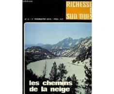 Richesses Du Sud-Ouest, Vin, Table, Tourisme, Les Chemins De La Neige