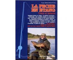 La Pêche En Étang - Trucs Et Astuces