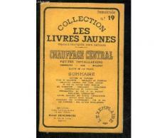 Chauffage Central Petites Installations Charbons Gaz Mazout - Collection Les Livres Jaunes Fascicule N° 19