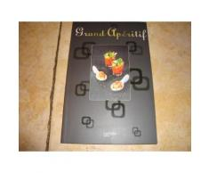 Grand Apéritif - Un Livre De 40 Recettes Avec 6 Verrines, 6 Cuillères Et 2 Ramequins