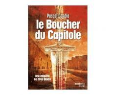 Le Boucher Du Capitole - Une Enquête De Titus Bladis