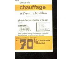 Guide Chauffage A L Eau Froide. Plus De Fuel, De Charbon Ni De Gaz.