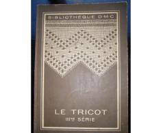 Bibliotheque D.M.C. Le Tricot Iiime Série