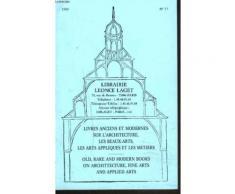 Catalogue De Livres Anciens Et Modernes Sur Les Beaux Arts, Les Arts Appliques Et Les Metiers N°77, 1989.
