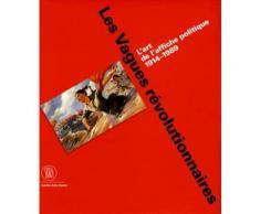 Les Vagues Révolutionnaires - L'art De L'affiche Politique 1914-1989