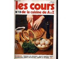 Les Cours De La Cuisine De A A Z N°13 - Terrine De Brochet Sauce Nantua Filet En Brioche Gibier Nougatine Creme Au Beurre Etc.