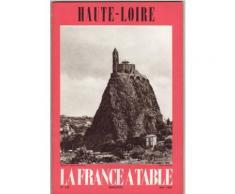 Haute-Loire. La France À Table N° 138.