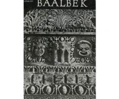 Baalbek - Berceau Des Dieux