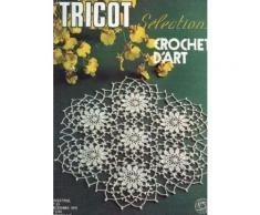 Tricot Selection - Crochet D'art / N°23 - Decembre 1976 / Coussin Rod Pivoine De Chine - Napperon Rond Precocite - Centre De Table Compose De Motifs, Rectangulaire - Napperon Absinthe Etc...