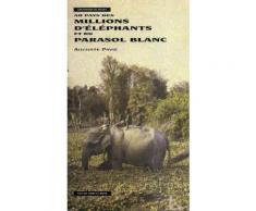 Au Pays Des Millions D'éléphants Et Du Parasol Blanc - À La Conquête Des Coeurs
