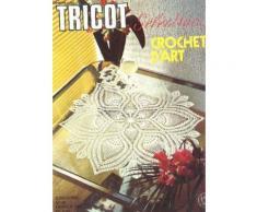 Tricot Selection - Crochet D'art / N°24 - Fevrier 1977 / Deux Coussins - Napperon Soliel D'hiver - Centre De Table Clivia - Napperon Jade - Rubis - Malachite - Grenat - Pouppes - Cheval - ...