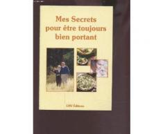Mpes Secrets Pour Etre Toujours Bien Portant.