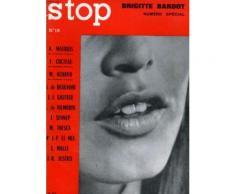 Stop N° 18 - Brigitte Bardot Numero Special - A. Maurois - J. Cocteau - L. Malle - L. De Vilmorin