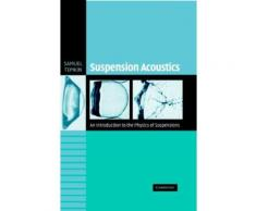 Suspension Acoustics : An Introduction To The Physics Of Suspensions