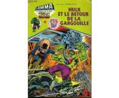 Hulk Et Le Retour De La Gargouille / Collection Super-Star / Gamma La Bombe Qui A Cree Hulk.