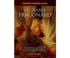 Le Grand Fragonard - Du Berceau De Grasse Aux Galeries Du Louvre