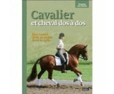 Cavalier Et Cheval Dos À Dos - Etre Centré, Délié Et Stable Dans Sa Selle