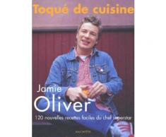 Toqué De Cuisine - 120 Nouvelles Recettes Faciles Du Chef Superstar