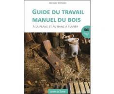Guide Du Travail Manuel Du Bois À La Plane Et Au Banc À Planer - (1 Dvd)