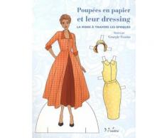 Poupées En Papier Et Leur Dressing - La Mode À Travers Les Époques