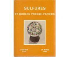 Sulfures Et Boules Presse-Papier