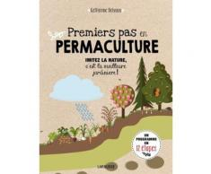 Premiers Pas En Permaculture - Imitez La Nature, C'est La Meilleure Jardinière !