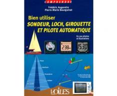 Bien Utiliser Sondeur, Loch, Girouette Et Pilote Automatique - En 100 Photos Et Illustrations