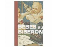 Bébés Au Biberon - Petite Histoire De L'allaitement