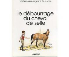 Le Debourrage Du Cheval De Selle