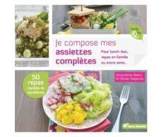 Je Compose Mes Assiettes Complètes - Pour Lunch-Box, Repas En Famille Ou Entre Amis