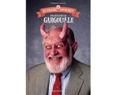 Le Collège Lovecraft Tome 1 - Professeur Gargouille