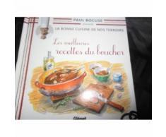 La Bonne Cuisine De Nos Terroirs Les Meilleures Recettes Du Boucher