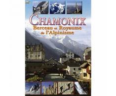 Chamonix, Berceau Et Royaume De L'alpinisme