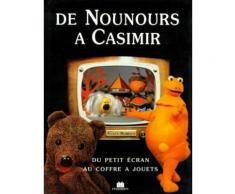 De Nounours A Casimir - Du Petit Écran Au Coffre À Jouets