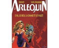 Arlequin Tome 2 - L'as, Le Roi, La Dame Et Le Valet