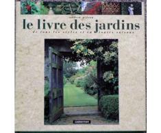 Le Livre Des Jardins - Aménagement Et Architecture De Jardins, Classement Par Thèmes