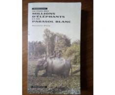 Au Pays Des Millions D'Éléphants Et Du Parasol Blanc
