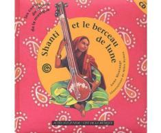 Shanti Et Le Berceau De Lune - Un Conte D'inde Pour Découvrir Le Son Du Tambura, Avec Cd Audio