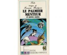 Le Palmier Menteur Et Autres Contes