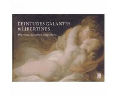 Peintures Galantes Et Libertines - Watteau, Boucher, Fragonard