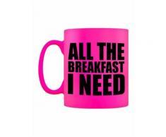 Tasse Néon All The Breakfast I Need rose - vaisselle